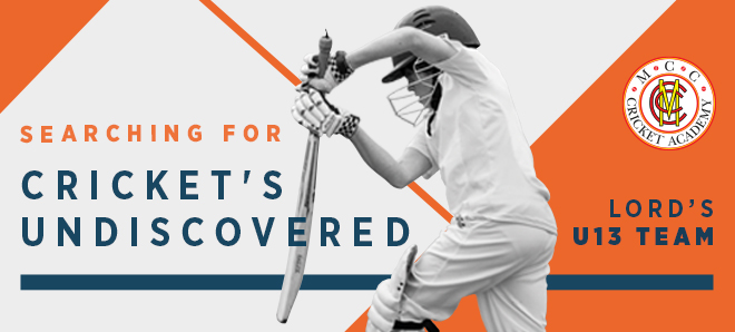 Searching for Cricket's Undiscovered | Lord's U13s